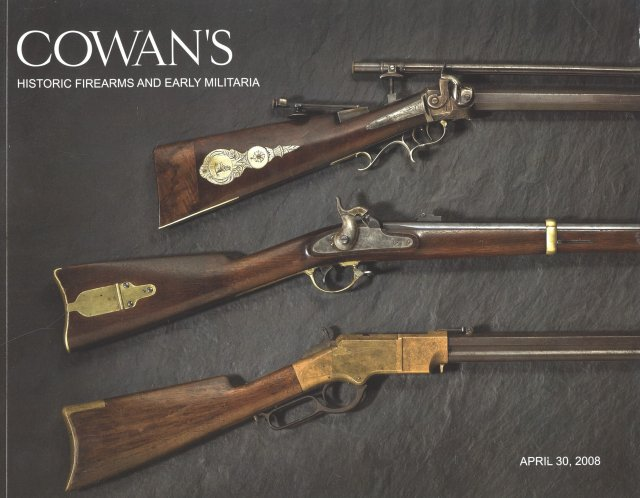 Cowan's Auction Catalog 5-1-2008 Historic Firearms and Early Militaria